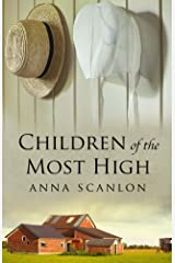 Children of the Most High: A Fictional Story of Amish Abuse Kindle Edition