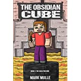 The Obsidian Cube (Book 2): The Skeleton King (An Unofficial Minecraft Book for Kids Ages 9 -12)