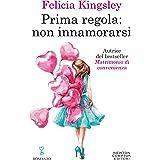 Prima regola: non innamorarsi (Italian Edition)