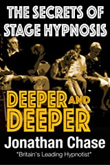 Deeper and Deeper: The Secrets of Stage Hypnosis Kindle Edition