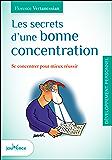 Les secrets d'une bonne concentration (Les maxi pratiques t. 110)
