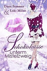 Schokoküsse unterm Mistelzweig: Ein Weihnachtsroman (Süße Küsse zur Weihnachtszeit 1) Kindle Ausgabe