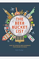 The Beer Bucket List: Over 150 essential beer experiences from around the world (Little Pookie) Kindle Edition