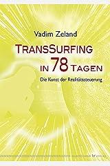 Transsurfing in 78 Tagen: Die Kunst der Realitätssteuerung Kindle Ausgabe