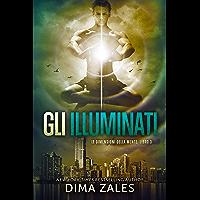 Gli Illuminati (Le dimensioni della mente Vol. 3)