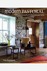 Modern Pastoral: Bring the tranquility of nature into your home Hardcover