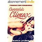 Cannabis Climax - The Connoisseur's Guide to Cannaphrodisiacs (English Edition)