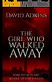 The Girl Who Walked Away