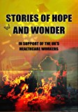 Stories of Hope and Wonder: In Support of the UK's Healthcare Workers