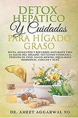 DETOX HEPÁTICO Y CUIDADOS PARA HÍGADO GRASO: DIETA, ALIMENTOS Y RECURSOS NATURALES PARA LA SALUD DEL HÍGADO, INTESTINO PERMEABLE, PÉRDIDA DE PESO, SALUD ... Calma tu Mente nº 2) (Spanish Edition) Formato Kindle