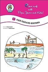 The Resano Sisters! (Come Surf with Pipa, Jaime and Kika! Book 7) Kindle Edition