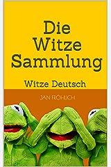 Die Witze Sammlung: Witze Deutsch (Witze, Witze Buch, Witze Deutsch, kinderbücher ab 8, Witzige Bücher, Witze für Kinder) Kindle Ausgabe
