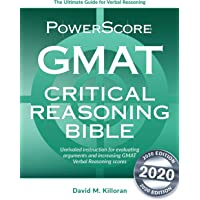 Powerscore GMAT Critical Reasoning Bible 2020: A Comprehensive System for Attacking GMAT Critical Reasoning Questions…