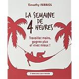 LA SEMAINE DE 4 HEURES 2E ED