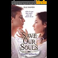 Save Our Souls - 1. Sans attache: Trilogie Young Adult mêlant romance, historique et fantastique