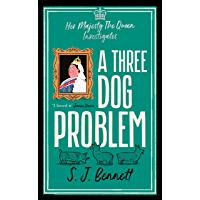 A Three Dog Problem: The Queen investigates a murder at Buckingham Palace (English Edition)