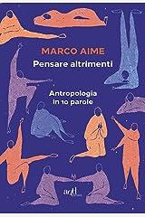 Pensare altrimenti: Antropologia in 10 parole Formato Kindle