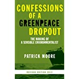 Confessions of a Greenpeace Dropout: The Making of a Sensible Environmentalist (English Edition)