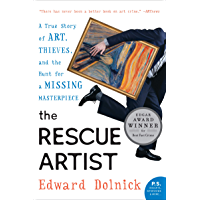 The Rescue Artist: A True Story of Art, Thieves, and the Hunt for a Missing Masterpiece (English Edition)