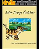 Kater Henrys Ansichten: Fünf amüsante Katzen-Kurzgeschichten