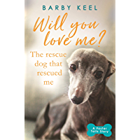 Will You Love Me? The Rescue Dog that Rescued Me (A Foster Tails Story) (English Edition)