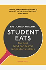 Student Eats: Fast, Cheap, Healthy – the best tried-and-tested recipes for students Paperback