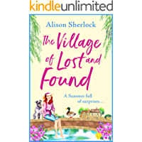 The Village of Lost and Found: The perfect uplifting, feel-good read for 2021 (The Riverside Lane Series Book 2)