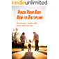 Teach Your Kids How to Discipline: Disciplining a Toddler with Expert Approved Tips: Positive Discipline