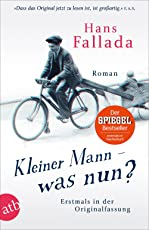 Kleiner Mann – was nun?: Roman. Erstmals in der Originalfassung