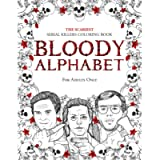 BLOODY ALPHABET: The Scariest Serial Killers Coloring Book. A True Crime Adult Gift - Full of Famous Murderers. For…