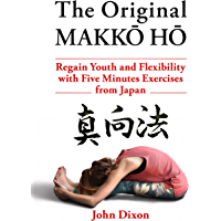 The Original MAKKŌ HŌ: Regain Youth and Flexibility with Five Minutes Exercises from Japan (English Edition)
