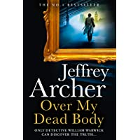 Over My Dead Body: The Next Thriller from the Sunday Times Bestselling Author, the Latest Must-Read New Book of 2021…