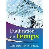 L'utilisation du Temps (Aides Pratiques Pour les Vainqueurs t. 2)