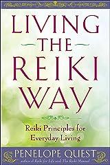 Living the Reiki Way: Reiki Principles for Everyday Living Paperback
