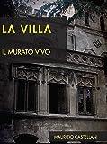 La villa: Il murato vivo (Le indagini di Marco Vincenti Vol. 6)