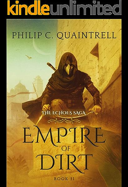 Empire Of Dirt The Echoes Saga Book 2 Ebook Quaintrell Philip C Amazon Co Uk Kindle Store