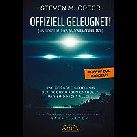 """Offiziell geleugnet! [Das Buch zur Netflix-Sensation """"Unacknowledged""""]: Das größte Geheimnis der Regierungen enthüllt: Wir sind nicht allein!"""