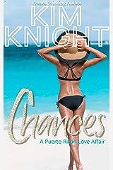 Chances, A Puerto Rican Love Affair: Romance Set In Paradise #3 Kindle Edition