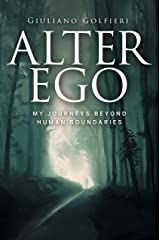 Alter Ego: My journeys beyond human boundaries (English Edition) Formato Kindle