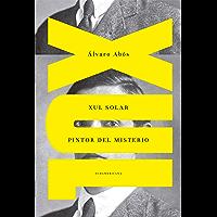 Xul Solar: Pintor del misterio (Spanish Edition)