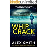Whip Crack: An Edge Of Your Seat British Crime Thriller (DCI Kett Crime Thrillers Book 4) (English Edition)