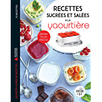 Recettes sucrées et salées à la yaourtière : Spécial multidélices (Les petits Moulinex/Seb)