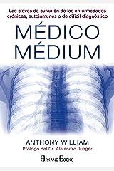 Médico Médium: Las claves de curación de las enfermedades crónicas, autoinmunes o de difícil diagnóstico (Spanish Edition) Kindle Edition