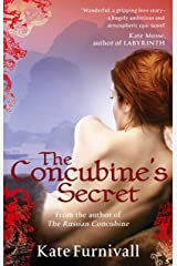 The Concubine's Secret: 'Wonderful . . . hugely ambitious and atmospheric' Kate Mosse (Russian Concubine Book 2) Kindle Edition