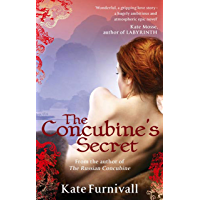 The Concubine's Secret: 'Wonderful . . . hugely ambitious and atmospheric' Kate Mosse (Russian Concubine Book 2) (English Edition)