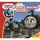 Thomas & Friends: Don't Bother Victor! (Thomas & Friends Story Time Book 12)