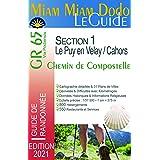 Miam Miam Dodo GR 65 edition 2021 : du Puy-en-Velay à Cahors (Via Podiensis - Compostelle) carte détaillée, calcul des étapes