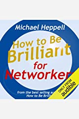 How to Be Brilliant for Networkers Audible Audiobook