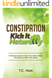 Constipation: Kick It Naturally