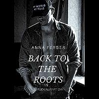 Back To The Roots: Zurück nur mit Dir!